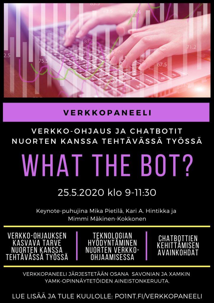 What the bot? verkkopaneeli-ilmoitus, verkko-ohjaus ja chatbotit nuorten kanssa tehtävässä työssä 25.5.2020 kello 9-11.30.